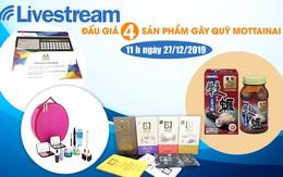 11h00 ngày 27/12: Livestream đấu giá 4 sản phẩm hấp dẫn gây quỹ Mottainai