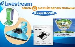11h00 ngày 10/1: Livestream đấu giá 4 sản phẩm hấp dẫn gây quỹ Mottainai