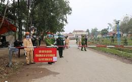 Hưng Yên: Phong tỏa 1 thôn hơn 1.400 người sau khi bệnh nhân 219 được công bố
