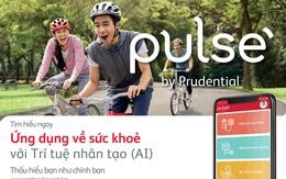 Ứng dụng chăm sóc sức khỏe mới của Prudential có gì đặc biệt?