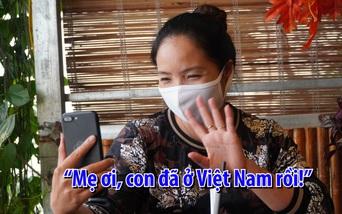 """Mẹ nín thở đón con từ """"tâm đại dịch Ý"""" về Việt Nam ngay sát giờ phong tỏa"""