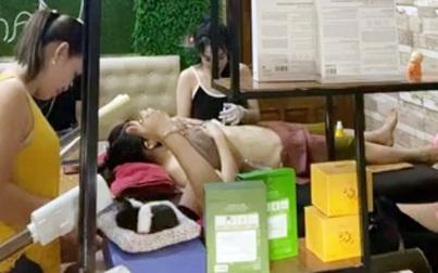 Tuyên Quang: Đình chỉ cơ sở Spa Loan Phạm sau khi tiêm ngực cho khách bị chảy mủ